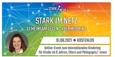 STARK im Netz-gemeinsam gegen Cybermobbing-Kidskurs-Adendorf- Katy Schröder Tickets