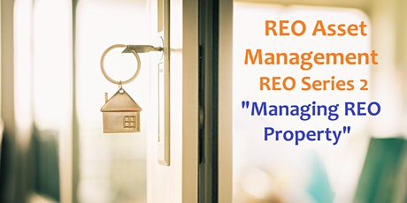 REO Series PART II - Managing & Marketing REO Property - 3 Hours CE tickets
