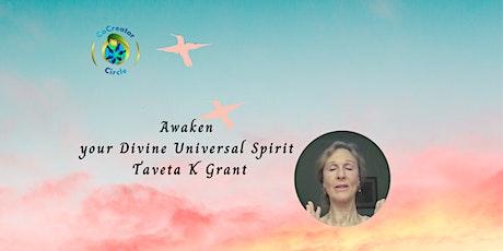 Awaken your divine universal spirit with Taveta K Grant tickets