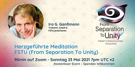 Herzgeführte Meditation FSTU (From Separation To Unity) Tickets