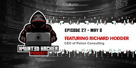H4unt3d Hacker Podcast Ep.27 feat Richard Hodder - Pelion` C`onsulting tickets
