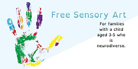 Free Sensory Art for  families with a  child who is  neurodiverse tickets