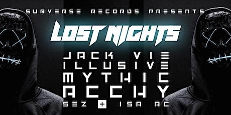 LOST NIGHTS w/ Jack Vie, Illusive, Mythic, Acchy, Sez & Isa Ac tickets