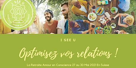 Retraite- Amour en Conscience- I SEE U Suisse billets