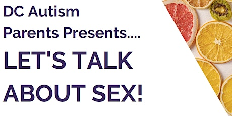 Let's Talk About Sex! Sex Ed for Teens and Adults with ID/D tickets