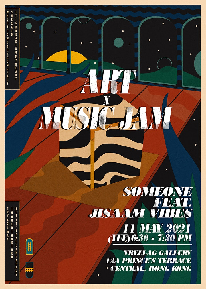 ART X MUSIC JAM: SOMEONE FEAT. JISAAM VIBES image