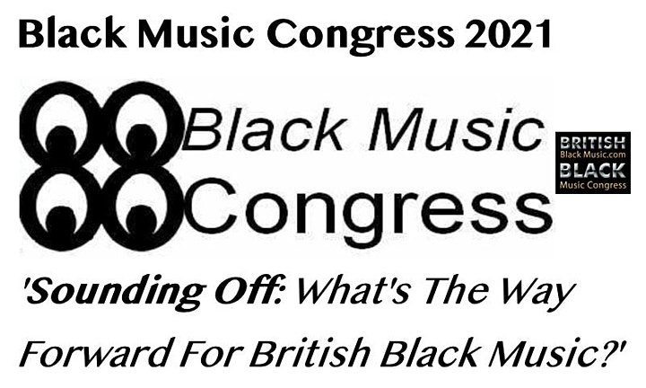 BBMM2021 Black Music Congress: 'Sounding Off: What's The Way Forward image