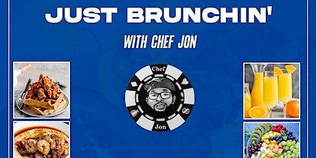 Just Brunchin' with Chef Jon tickets