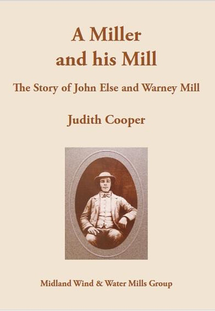A Miller & his Mill, The story of John Else and Warney Mill image