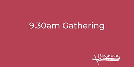Sunday 9th May  9.30am Adult Only Gathering tickets
