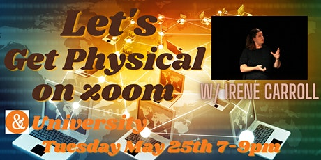 Let's Get Physical (on zoom) - a workshop with Irene Carroll tickets