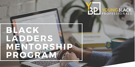 Black Ladders Mentorship Program - Take Your Career to the Next Level tickets