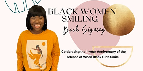 WHEN BLACK GIRLS SMILE BOOK RELEASE & SIGNING PARTY tickets