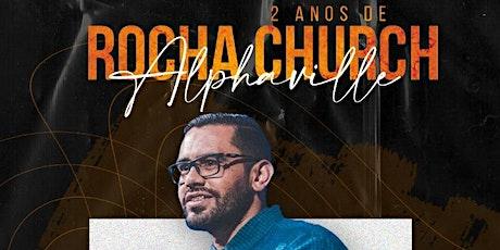 2 anos Rocha Church Alphaville com Cesar Tavares tickets