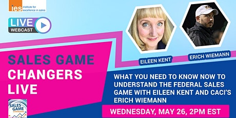 SALES GAME CHANGERS LIVE: Understanding the Federal Sales Game Now tickets