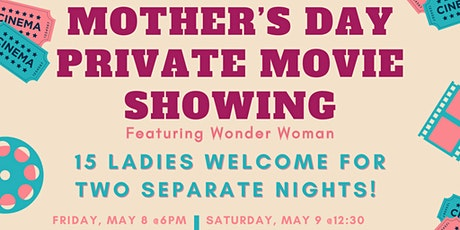 Mother's Day Private Movie (Friday) tickets