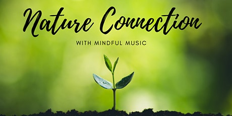Nature Connection with Mindful Music billets