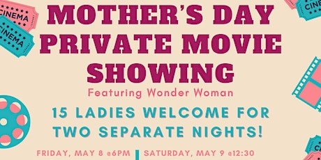 Mother's Day Private Movie (Saturday) tickets