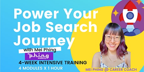 Power Up Your Job Search Journey⚡4-Week Intensive Training by Mei Phing tickets