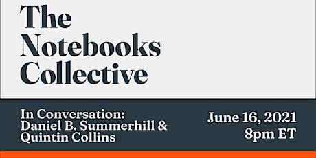 In Conversation: Daniel B. Summerhill & Quintin Collins boletos