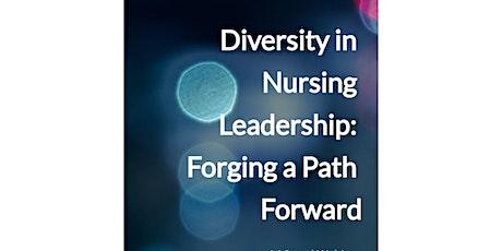 Diversity in Nursing Leadership: Forging a Path Forward tickets