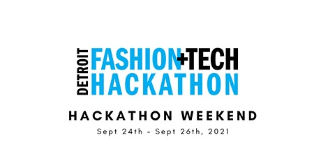 2021 Detroit Fashion + Tech Hackathon:  Virtual Hack Weekend tickets