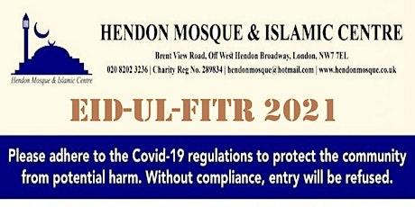 12/13  MAY - 1st EID UL-FITR SALAH AT HENDON MOSQUE & ISLAMIC CENTRE tickets