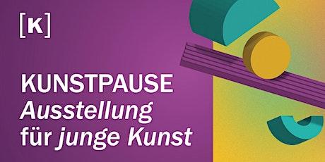 KUNSTpause 2021 - Ausstellung für junge Kunst Tickets
