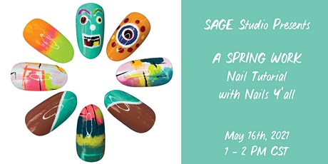 SAGE Studio Presents: SPRING WORK Nail Tutorial w/ Nails Y'all! tickets