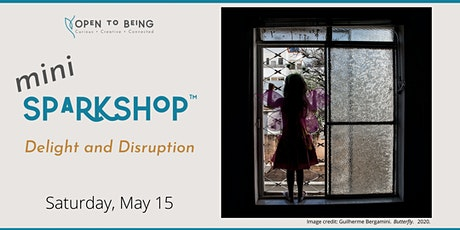mini Sparkshop™ - Delight and Disruption exhibition opening tickets