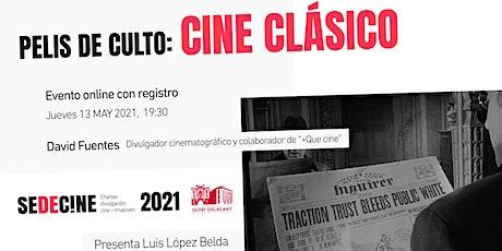 """charla """"Películas de culto en el Cine Clásico"""" entradas"""