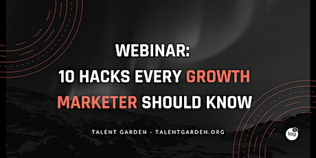 Webinar: 10 Hacks Every Growth Marketer Should Know tickets