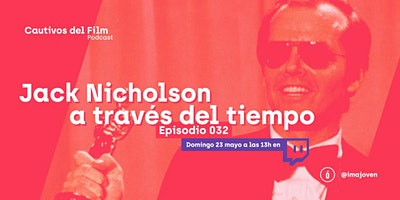 Directo podcast «Jack Nicholson a través del tiempo»