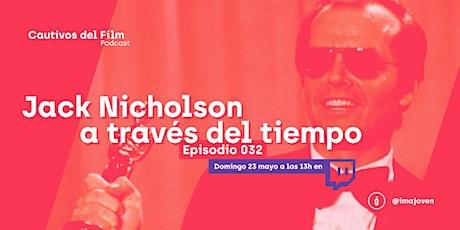 """Directo podcast """"Jack Nicholson a través del tiempo"""" tickets"""