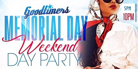 "Goodtimers ""Memorial Weekend"" Day Party tickets"