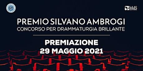 """Premiazione del concorso per drammaturgie brillanti """"Silvano Ambrogi"""" biglietti"""