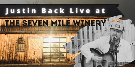 Justin Back Live at The Seven Mile Winery tickets
