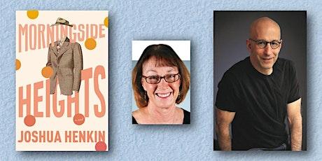 GRAMERCY BOOK CLUB: DISCUSS MORNINGSIDE HEIGHTS! MEET JOSHUA HENKIN! tickets