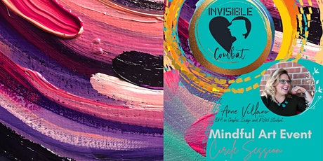 Mindful Art- Circle Sessions by Anne Villano Art & Invisible Combat tickets