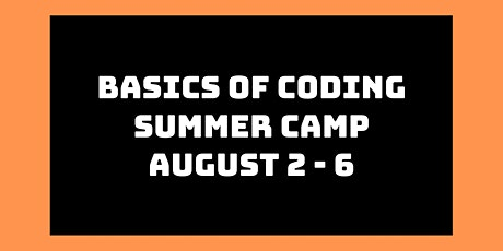 Basics of Coding Summer Camp: August 2nd - 6th tickets
