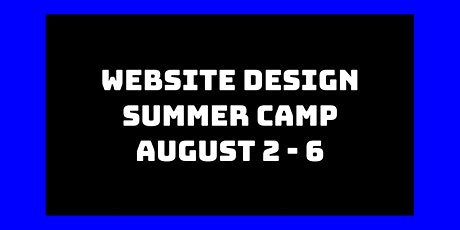 Website Design Summer Camp: August 2nd - 6th tickets