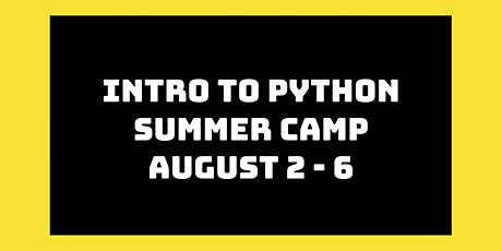 Intro to Python Summer Camp: August 2nd - 6th tickets