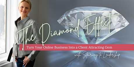 Diamond Effect - Turn Your Business into a Client Attracting Gem tickets