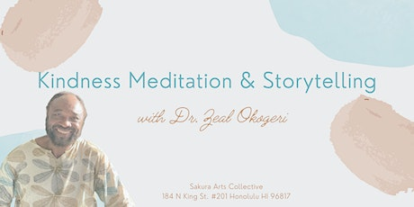 Kindness Meditation & Storytelling with Dr. Zeal tickets