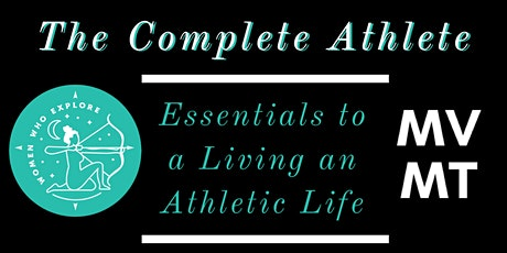The Complete Athlete - Essentials to Living an Athletic Life tickets