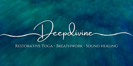 Deep Divine - Restorative Yoga, Breathwork & Sound Healing tickets