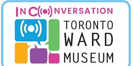 Toronto New Comer Day - Toronto Ward Museum Virtual Exhibition Booth tickets