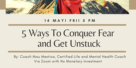 5 Ways to Conquer Fear and Get Unstuck tickets