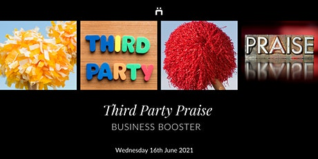 Business Booster : Third Party Praise (monthly for members only) tickets