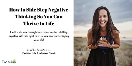 How to Side Step Negative Thinking so You Can Thrive in Life! tickets